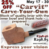 "From 17 – 30 May, 25% off the normal price of Lorenzo ""Carvit"" – carve-your-own pipe"